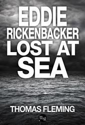 Eddie Rickenbacker Lost at Sea