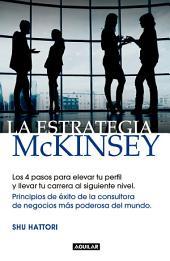 La estrategia McKinsey: Principios de éxito de la consultora de negocios más poderosa del mundo