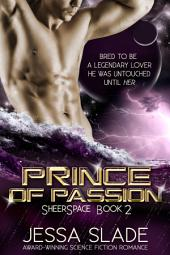 Prince of Passion: Sheerspace 2