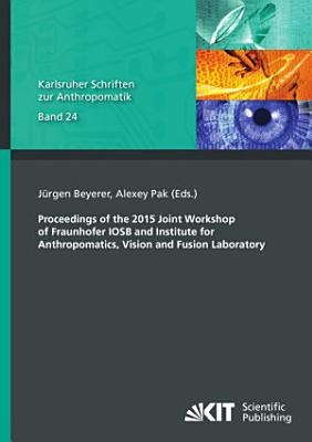 Proceedings of the 2015 Joint Workshop of Fraunhofer IOSB and Institute for Anthropomatics  Vision and Fusion Laboratory PDF