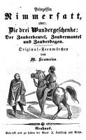 Prinzessin Nimmersatt oder die drei Wundergeschenke  Der Zauberbeutel  Zaubermantel und Zauberdegen  Original Feenm  rchen PDF