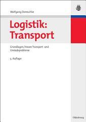 Logistik: Transport: Grundlagen, lineare Transport- und Umladeprobleme, Ausgabe 5