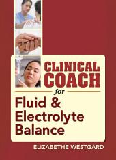 Clinical Coach for Fluid & Electrolyte Balance