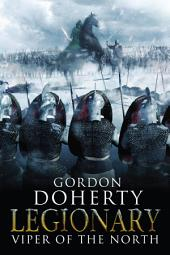 Legionary: Viper of the North (Legionary #2)
