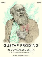Reconvalescentia: Gustaf Frödings sista diktning