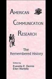 American Communication Research: The Remembered History