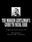 The Modern Gentleman S Guide To Facial Hair Book PDF