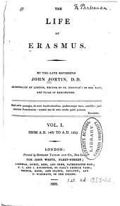 The life of Erasmus: Volume 1