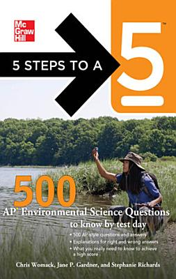 5 Steps to a 5 500 AP Environmental Science Questions to Know by Test Day