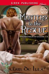 Masters to the Rescue [Prometheus in Chains 13]