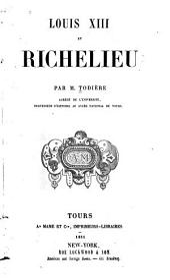 Louis XIII.: et Richelieu