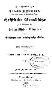 Sämmtliche ascetische Schriften: Christliche Grundsätze zum Gebrauche bei geistlichen Übungen für Seelsorger und heilsbegierige Seelen, Band 3
