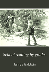 School Reading by Grades: First[-eighth] Year, Books 6-7