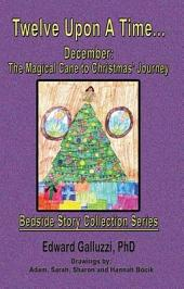 Twelve Upon a Time... December: The Magical Cane to Christmas' Journey, Bedside Story Collection Series