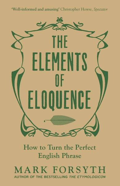 Download The Elements of Eloquence Book
