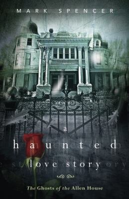 A Haunted Love Story