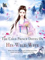 The Cold Prince Dotes On His Wild Wife PDF