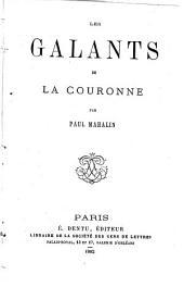 Les galants de la couronne par Paul Mahalin