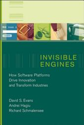 Invisible Engines: How Software Platforms Drive Innovation and Transform Industries