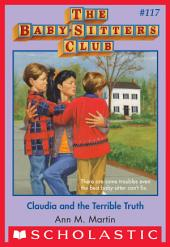 Claudia and the Terrible Truth (The Baby-Sitters Club #117)