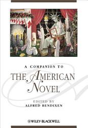 A Companion To The American Novel Book PDF