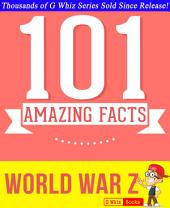 World War Z - 101 Amazing Facts You Didn't Know: Fun Facts and Trivia Tidbits Quiz Game Books