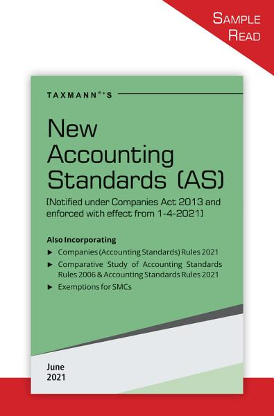 Taxmann's New Accounting Standards (AS) – Updated AS issued under the Companies (Accounting Standard) Rules, 2021 with Comparative Study, Checklists for SMCs, Guide on Exemptions/Relaxations