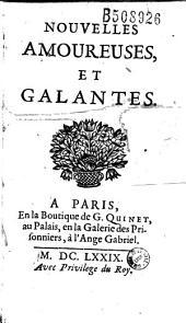 Nouvelles amoureuses et galantes (par Courtilz de Sandras. Ep. déd. de Quinet à Chastenay)