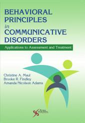 Behavioral Principles in Communicative Disorders: Applications to Assessment and Treatment