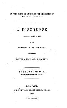 On the bond of union in the churches of Unitarian Christians  a discourse  on Ephes  iv  4 6   etc PDF