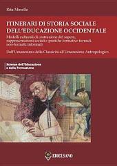 Itinerari di storia sociale dell'educazione occidentale - Volume Primo: Dall'Umanesimo della Classicità all'Umanesimo Antropologico