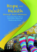 Hope and Health through Dela's Wellness: Overcoming Chronic Illnesses such as Cancer, Obesity, and Cardiovascular Disease
