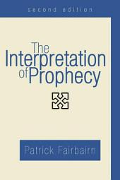 The Interpretation of Prophecy, Second Edition