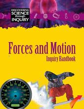 Discovering Science Through Inquiry: Inquiry Handbook - Forces and Motion: Inquiry Handbook
