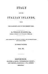 Italy and the Italian Islands: From the Earliest Ages to the Present Time : in Three Volumes, Volume 3