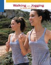 Walking and Jogging for Health and Wellness: Edition 6