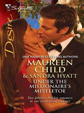 Under the Millionaire's Mistletoe: The Wrong Brother\Mistletoe Magic