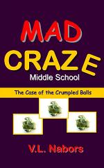Mad Craze Middle School; the Case of the Crumpled Balls
