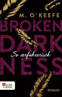 Broken Darkness  So verf  hrerisch PDF