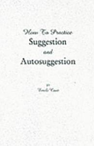 How to Practice Suggestion and Autosuggestion Book