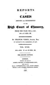 Reports of Cases Argued and Determined in the High Court of Chancery: From the Year 1789 to 1817, 29 to 57 Geo. III, Volume 16