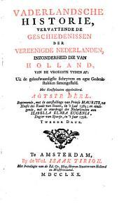 Vaderlandsche historie, vervattende de geschiedenissen der Vereenigde Nederlanden, inzonderheid die van Holland, van de vroegste tyden af : Uit de geloofwaardigste schryvers en egte gedenkstukken samengesteld: Volume 8