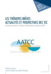Les Thérapies brèves - Actualités et perspectives des TCC