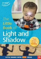 The Little Book of Light and Shadow: Little Books with Big Ideas (25)