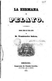 La Hermana de Pelayo: drama lírico en tres actos