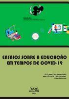Ensaios sobre a Educa    o em tempos de COVID 19 PDF