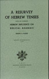 A Resurvey of Hebrew Tenses: With an Appendix: Hebrew Influence on Biblical Aramaic