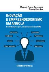 Inovação e empreendedorismo em Angola: Contribuições para o desempenho das PME