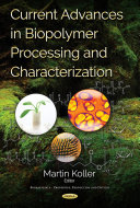 Current Advances in Biopolymer Processing and Characterization