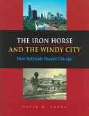 The Iron Horse and the Windy City